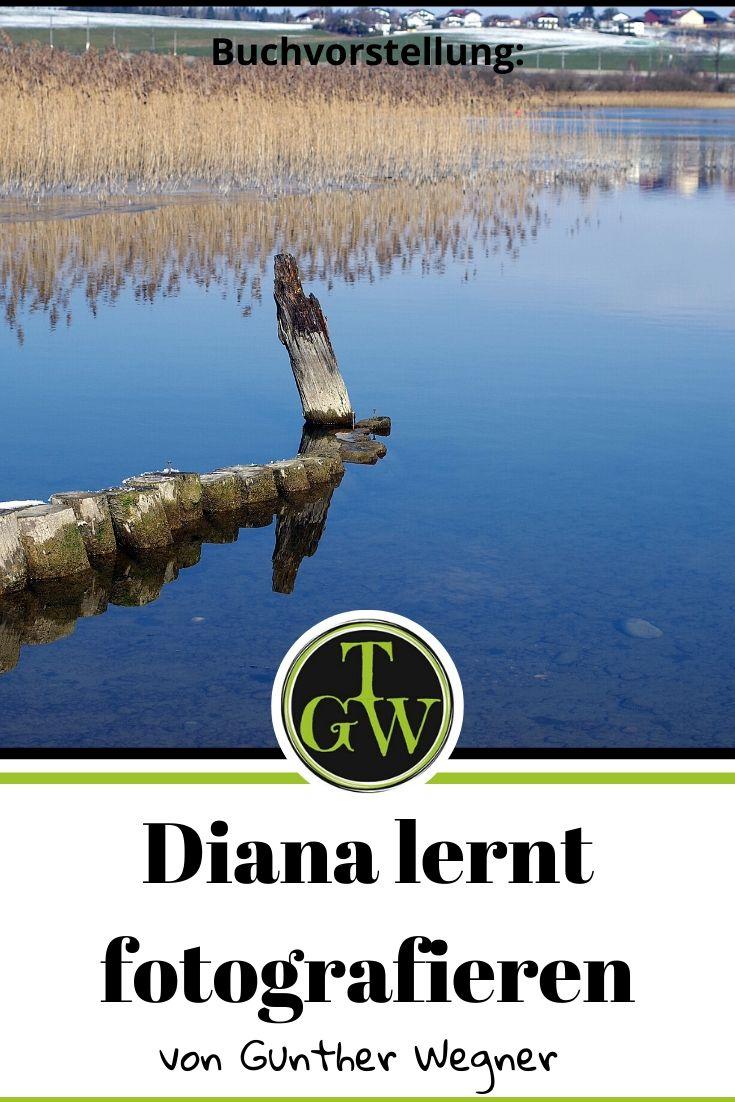 Buchtipp Diana lernt fotografieren - Gartenblog Topfgartenwelt #fotografieren #anfänger #lehrbuch #fotografie #buchtipp #buchrezension #digitalefotografie