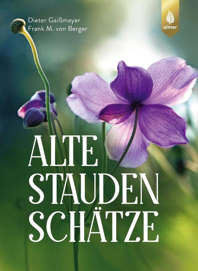 Gartenbuch Alte Staudenschätze - Ulmer Verlag #altestaudenschätze #gartenbuch #buchrezension #buchvorstellung #staudenbuch #historischestauden - Gartenblog Topfgartenwelt