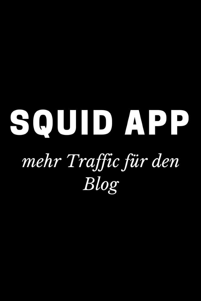 {Werbung} Traffic für den Blog mit Squid App #traffic #blog #squidapp #mehrleser #blogmarketing #bloggen - Blog Topfgartenwelt