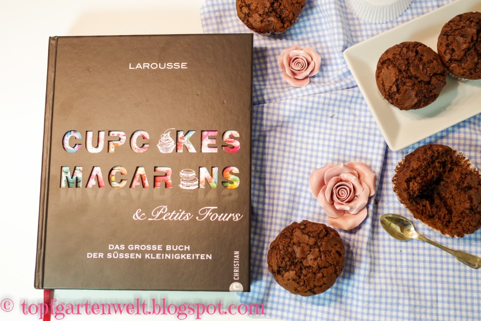 Schokomuffins aus Cupcakes, Macarons und Petit Fours - Foodblog Topfgartenwelt
