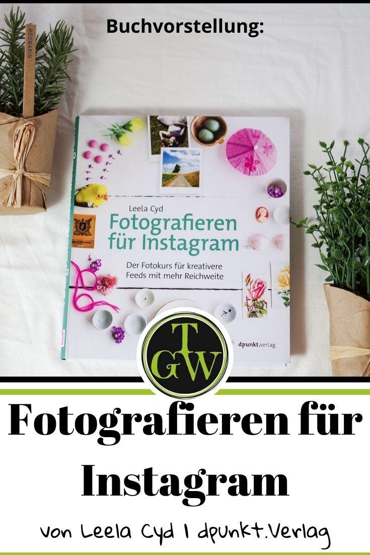 Fotografieren für Instagram   Buchvorstellung   Fototipps für gute Fotos passend für Instagram #fotografie #buchvorstellung #buchrezension #topfgartenwelt
