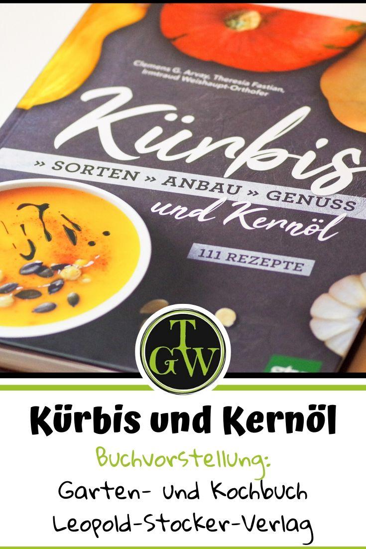 Kürbis und Kernöl - alles über den Anbau von Kürbissen und deren Verarbeitung #garten #gartenbuch #kürbis #zucchini #gärtnern