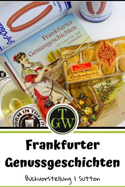 Frankfurter Genussgeschichten von Elisabeth Lücke - Buchvorstellung - Foodblog Topfgartenwelt